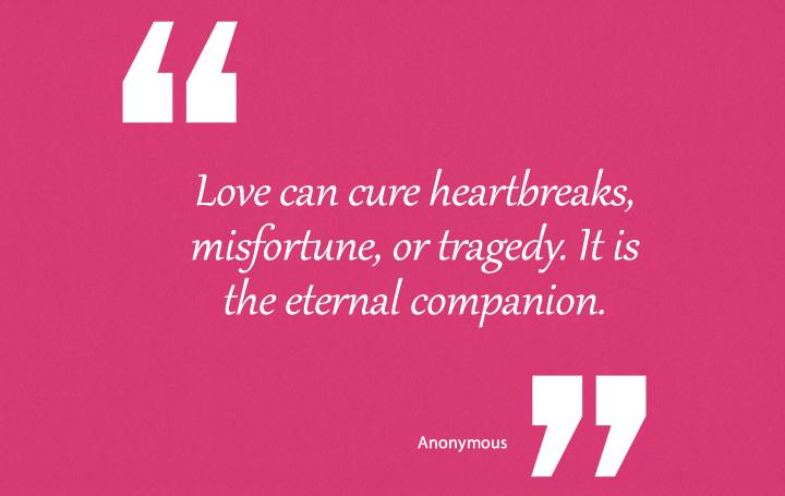 Love Can cure heartbreaks