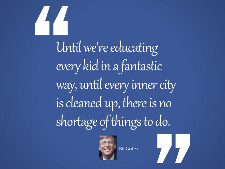 ntil we're educating every kid in a fantastic way