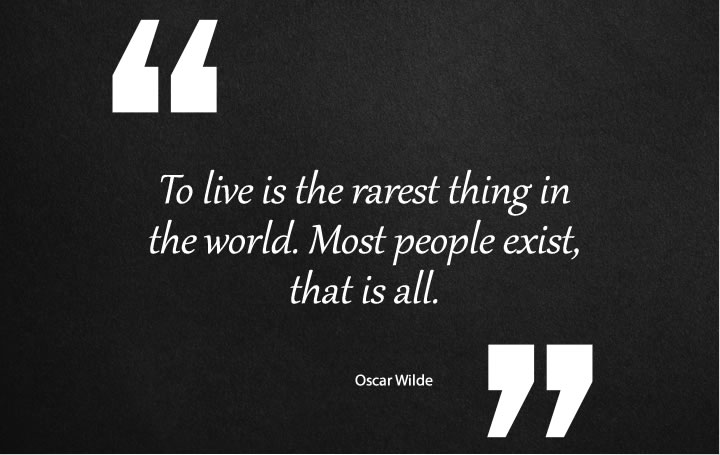 Oscar Wilde To Live Quotes