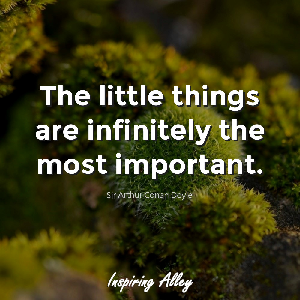 little things are more important