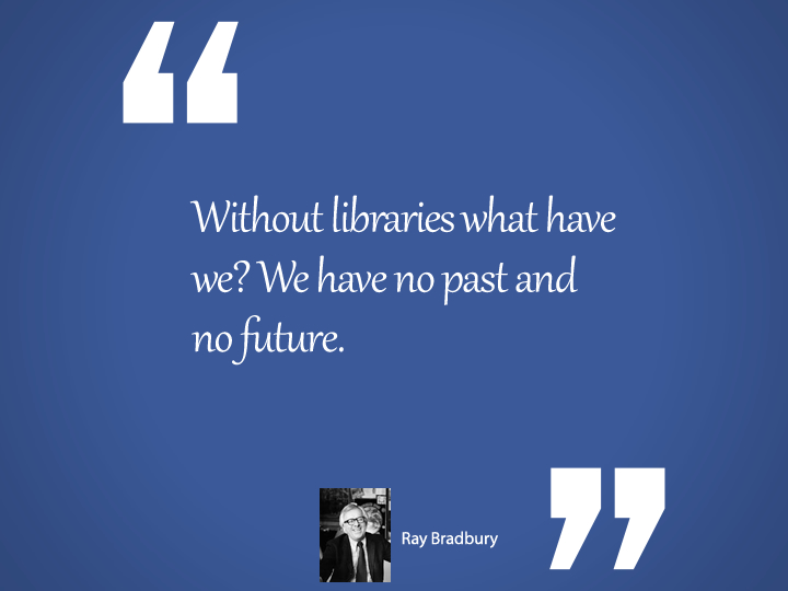 Without Libraries Raybradbury Quote