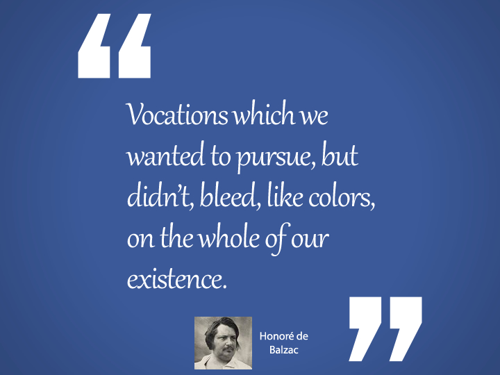 Vocations which we wanted to pursue - balzac quote