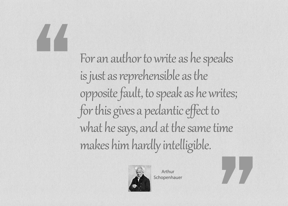 For an author to write as he speaks is just as reprehensible