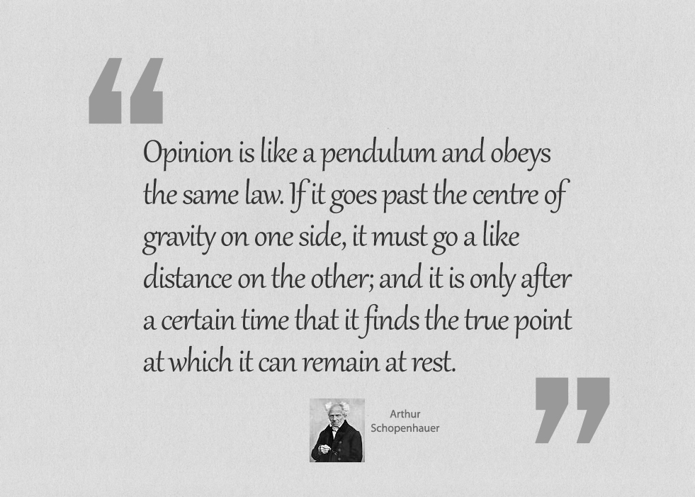 Opinion is like a pendulum and obeys
