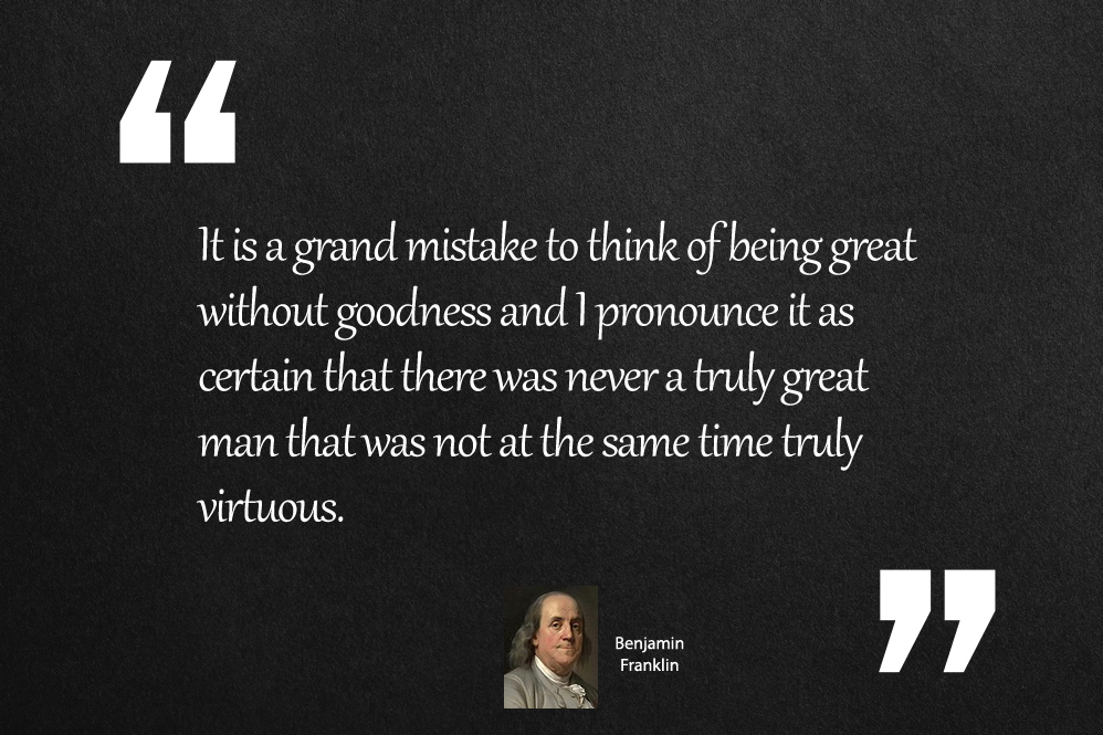 It is a grand mistake to think of being great without goodness