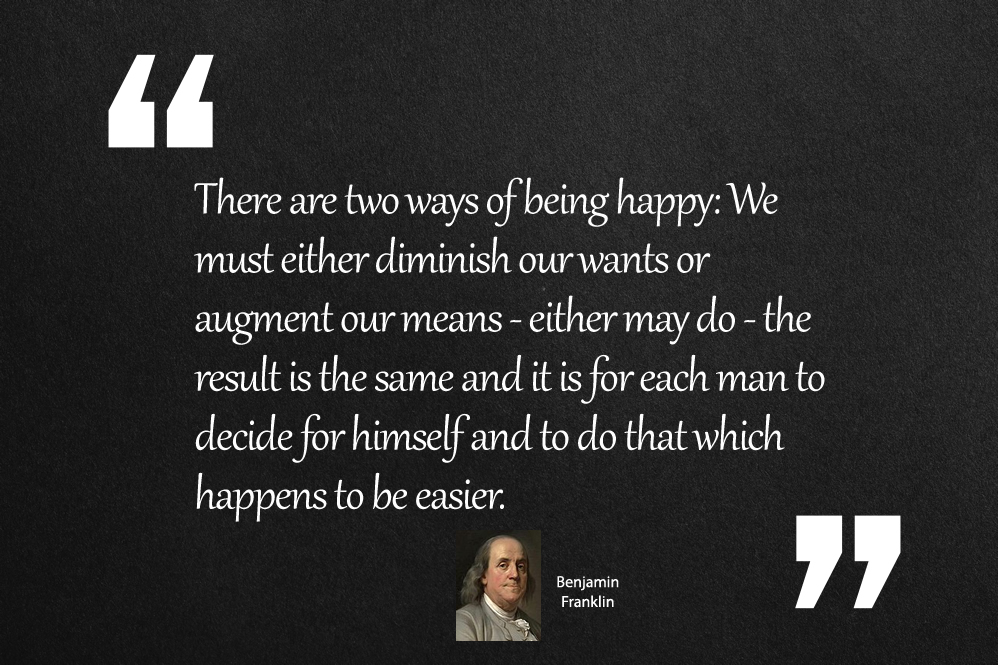 There are two ways of being happy
