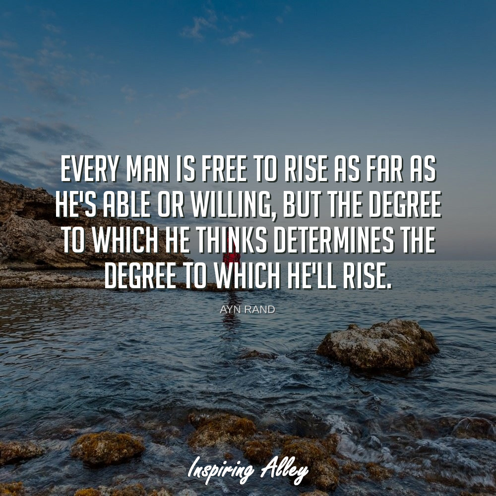 Ayn Rand Quote Every Man Is Inspiring Alley