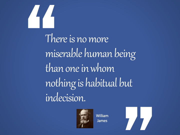 ther eis no more miserable human being william james quote