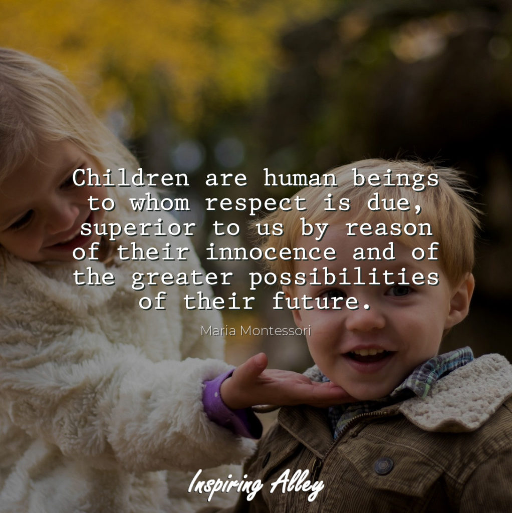 Children are human beings to whom respect is due